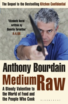 Anthony Bourdain - Medium Raw