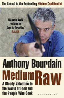 Anthony Bourdain - Medium Raw